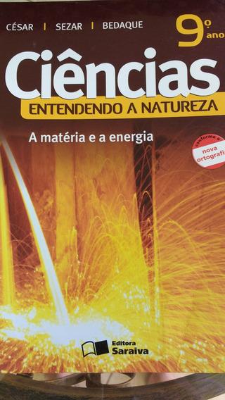 Ciências - Entendendo A Natureza 9 - César Bedaque