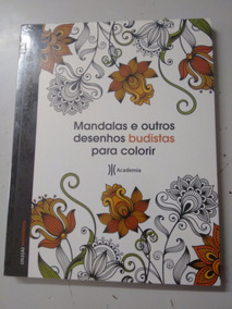 Livro Mandalas E Outros Desenhos Budistas Para Colorir_
