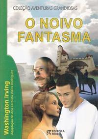 Livro Col. Aventuras Grandiosas O Noivo Fantasma