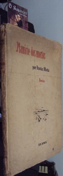 Planície Dos Mortos - Dantas Motta - 1ª Edição