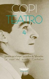 Teatro 4, Copi, Ed. Cuenco De Plata