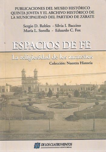 Espacios De Fe. Religiosidad En La Ciudad De Zarate (e)