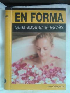 En Forma, Superar Estrés. Jane Collingwood. Pearson Alhambra