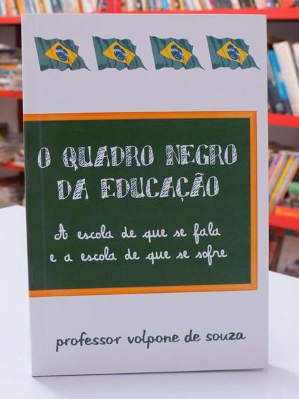 O Quadro Negro Da Educação A Escola De Que Se Fala E Sofre