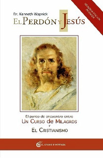 El Perdon Y Jesus - Kenneth Wapnick