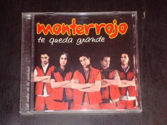 Monterrojo - Cd - Te Queda Grande