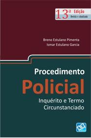 Procedimento Policial - Inquérito E Termo Circunstanciado