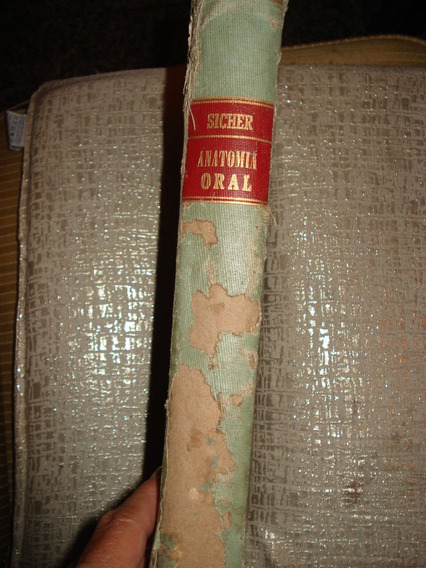 Livro De Anatomia Oral - Sicher- Antigo - Raro