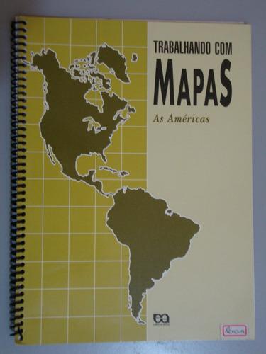 Livro  Trabalhando Com Mapas - As Américas