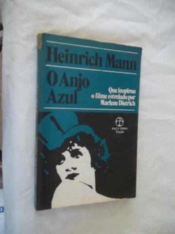 Heinrich Mann - O Anjo Azul - Literatura Estrangeira