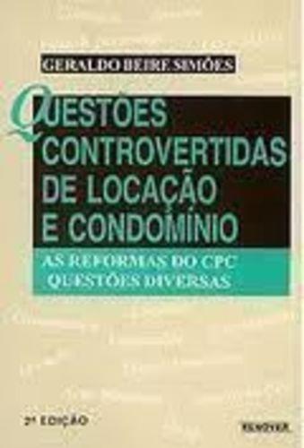 Questões Controvertidas De Locação E Condomínio - 2ª Ed.