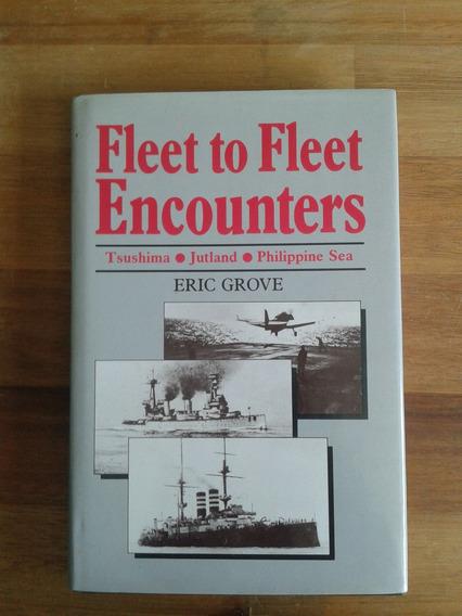 Fleet To Fleet Encounters: Tsushima, Jutland, Philippine Sea