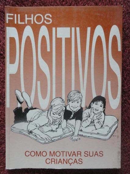 Filhos Positivos - Educação - Crianças - Psicologia