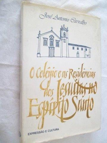 * O Colegio E As Residencias Dos Jesuitas No Espirito Santo