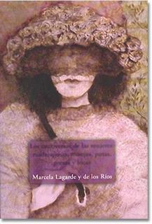 Los Cautiverios De Las Mujeres, Marcela Lagarde, Siglo Xxi