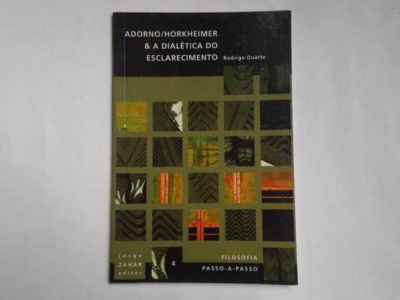 Livro A Dialetica Do Esclarecimento - Adorno E Horkheimer