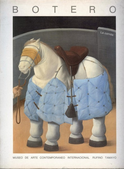 Fernando Botero . La Corrida , Óleos , Acuarelas , Dibujos