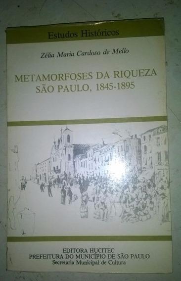 Metamorfoses Da Riqueza São Paulo 1845-1895 - Hucitec 1985