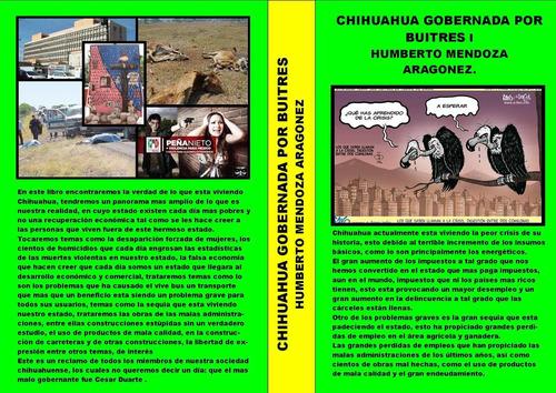 Chihuahua Gobernada Por Buitres Asesinatos Suicidios Robos