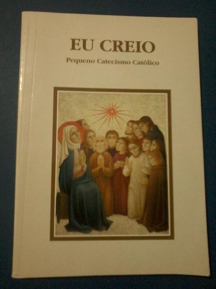 Eu Creio Pequeno Catecismo Catolico