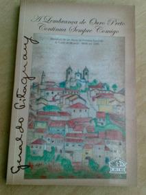 Livro - A Lembrança De Ouro Preto Continua Sempre Comigo. M