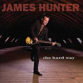 James Hunter - The Hard Way (cd Não Lacrado - Importado)