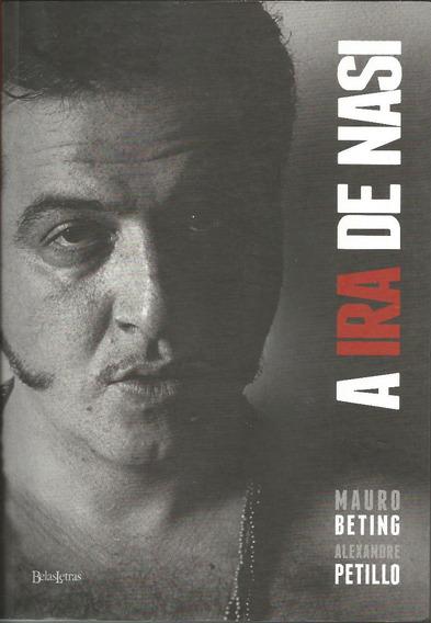 Livro A Ira De Nasi - Mauro Beting E Alexandre Petillo- Novo