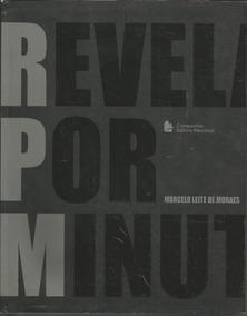 Livro Revelações Por Minuto - Rpm - Marcelo Leite De Moraes