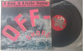 Off-shore - I Got A Little Song(that Makes You Wanna Hustle)
