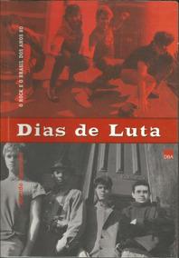 Livro Dias De Luta - O Rock E O Brasil Dos Anos 80 - 2002
