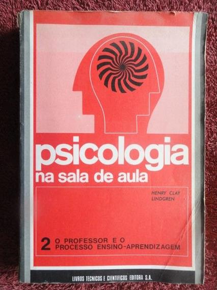 Psicologia Na Sala De Aula - Educação - Pedagogia