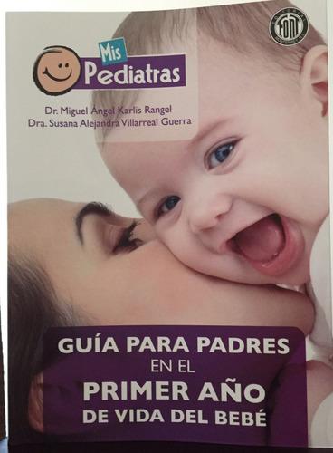 Imagen 1 de 3 de Libro  Guía Para Padres En El Primer Año De Vida Del Bebe