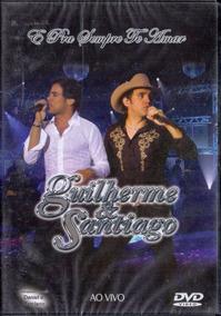 Dvd Guilherme E Santiago - E Pra Sempre Te Amar