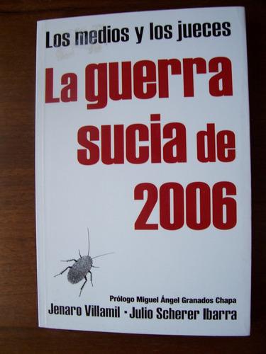 Imagen 1 de 1 de La Guerra Sucia De 2006-política-genaro Villamil-ed-grijalbo