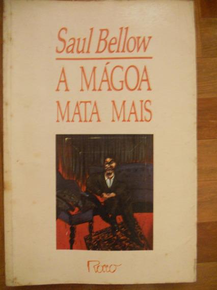 A Mágoa Mata Mais - Saul Bellow