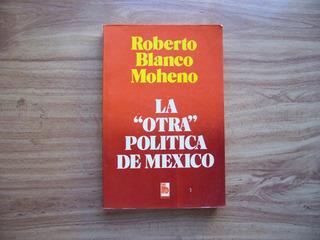 La Otra Política De México-1981-r.blanco Moheno-bruguera-pm0