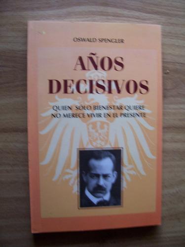 Años Decisivos-2003-política-oswald Spengler-nuevo Órden-pm0