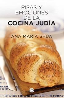 Risas Y Emociones De La Cocina Judia - Ana Maria Shua -edi B