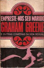 Empreste-nos Seu Marido - Graham Greene