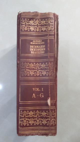 Dicionário Enciclopédico Brasileiro Álvaro Magalhães Vol I