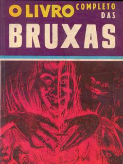 O Livro Completo Das Bruxas - A. Schokeld