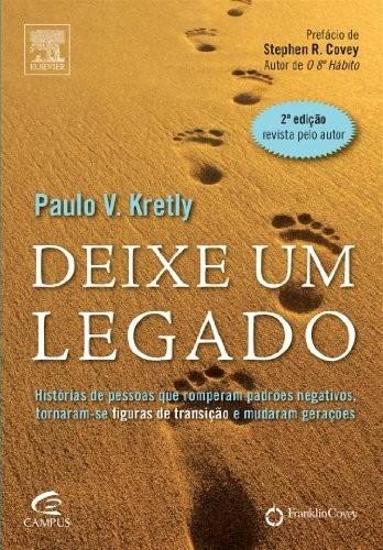 Livro Deixe Um Legado Paulo V. Kretly 2ª Edição
