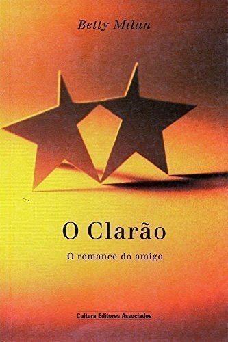 Livro O Clarão : O Romance Do Amigo. Betty Milan