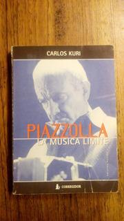 Piazzolla, La Música Límite - Carlos Kuri