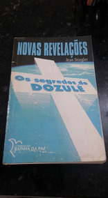 Livro Os Segredos De Dozulé - Novas Revelações!!!