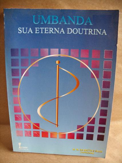 Livro Umbanda Sua Eterna Doutrina Ww Da Matta Yapacani