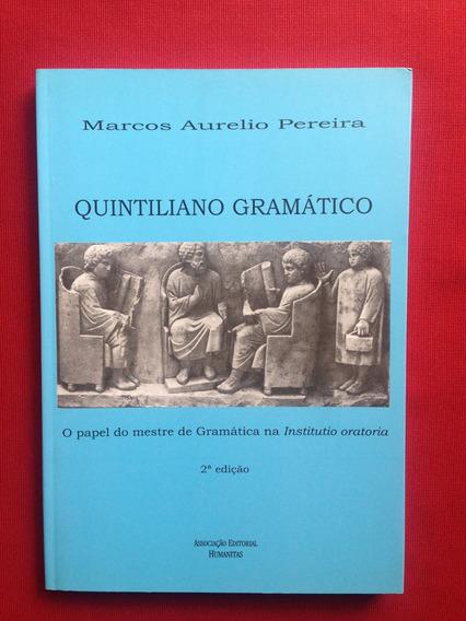 Livro - Quintiliano Gramático - Marcos Aurelio - Seminovo