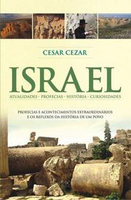 Israel - Atualidades- Profecias- Histórias- Curiosidades