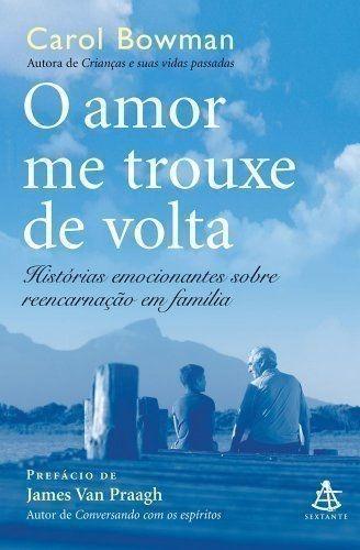 Livro Amor Me Trouxe De Volta Carol Bowman