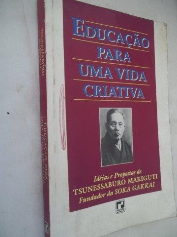 * Livro - Educação Para Uma Vida Criativa - Auto Ajuda